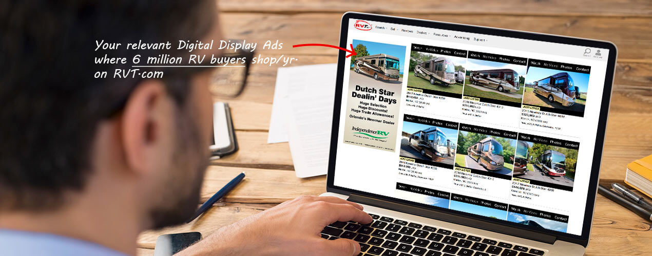 Your relevant Digital Display Ads where 6 million RV buyers shop/year on RVT.com